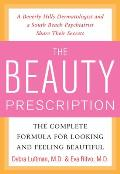 The Beauty Prescription: The Complete Formula for Looking and Feeling Beautiful