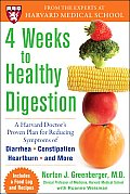 4 Weeks to Healthy Digestion A Harvard Doctors Proven Plan for Reducing Symptoms of Diarrhea Constipation Heartburn & More