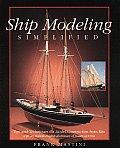 Ship Modeling Simplified Tips & Techniques for Model Construction from Kits