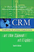 CRM at the Speed of Light Fourth Edition CRM 2.0 Strategies Tools & Techniques for Engaging Your Customers