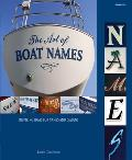 The Art of Boat Names: Inspiring Ideas for Names and Designs