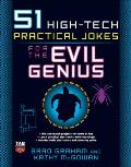 51 High-Tech Practical Jokes for the Evil Genius Cover