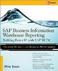 SAP Business Information Warehouse Reporting : Building Better BI with SAP BI 7.0