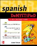 Spanish Demystified: A Self -Teaching Guide