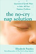 The No-Cry Nap Solution: Guaranteed Gentle Ways to Solve All Your Naptime Problems Cover
