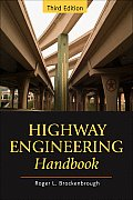 Highway Engineering Handbook: Building and Rehabilitating the Infrastructure