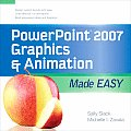 Powerpoint 2007 Graphics and Animation Made Easy (09 Edition)