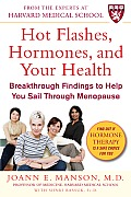 Hot Flashes Hormones & Your Health Breakthrough Findings to Help You Sail Through Menopause