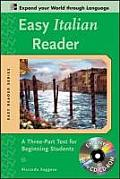 Easy Italian Reader A Three Part Text for Beginning Students With CDROM