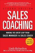 Sales Coaching Making the Great Leap from Sales Manager to Sales Coach