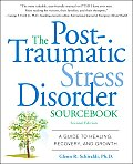 Post Traumatic Stress Disorder Sourcebook A Guide to Healing Recovery & Growth