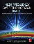 High Frequency Over the Horizon Radar: Fundamental Principles, Signal Processing, and Practical Applications Cover