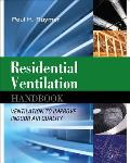 Residential Ventilation Handbook: Ventilation to Improve Indoor Air Quality: Ventilation to Improve Indoor Air Quality Cover
