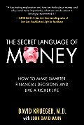 The Secret Language of Money: How to Make Smarter Financial Decisions and Live a Richer Life Cover