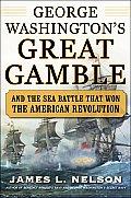 George Washingtons Great Gamble &...