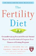 Fertility Diet Groundbreaking Research Reveals Natural Ways to Boost Ovulation & Improve Your Chances of Getting Pregnant