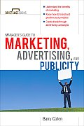 Manager's Guide to Marketing, Advertising, and Publicity