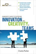 Managers Guide to Fostering Innovation & Creativity in Teams