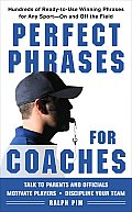 Perfect Phrases for Coaches: Hundreds of Ready-To-Use Winning Phrases for Any Sport--On and Off the Field (Perfect Phrases) Cover