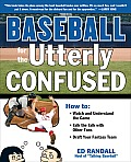 Baseball for the Utterly Confused (Utterly Confused) Cover