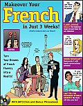 Make Over Your French in Just 3 Weeks! [With CD (Audio)]