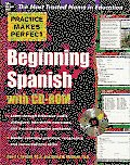 Practice Makes Perfect Beginning Spanish Interactive Edition with CDROM