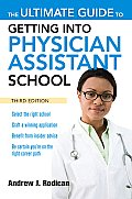 The Ultimate Guide to Getting Into Physician Assistant School Cover