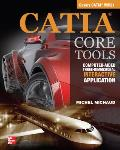 CATIA Core Tools: Computer Aided Three-Dimensional Interactive Applications