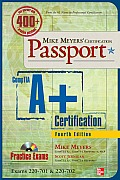 Mike Meyers CompTIA A+ Certification Passport 4th Edition Exams 220 701 & 220 702