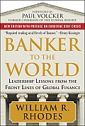 Banker to the World: Leadership Lessons from the Front Lines of Global Finance Cover