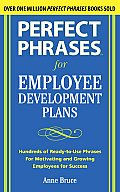 Perfect Phrases for Employee Development Plans: Hundreds of Ready-To-Use Phrases for Motivating and Growing Emplyees for Success (Perfect Phrases) Cover