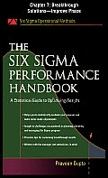 The Six Sigma Performance Handbook, Chapter 7 - Breakthrough Solutions--Improve Phase