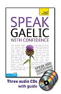 Speak Gaelic with Confidence [With Booklet] (Teach Yourself: Level 2)