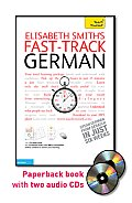 Fast-Track German with Two Audio CDs: A Teach Yourself Guide (Fast Tracks)