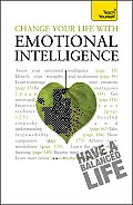 Change Your Life with Emotional Intelligence: A Teach Yourself Guide (Teach Yourself: General Reference) Cover