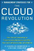 Management Strategies for the Cloud Revolution: How Cloud Computing Is Transforming Business and Why You Can't Afford to Be Left Behind Cover