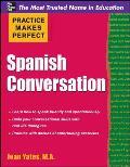 Practice Makes Perfect: Spanish Conversation (Practice Makes Perfect)