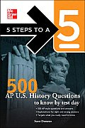 5 Steps to a 5 500 AP History Questions to Know by Test Day