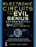 Electronic Circuits for the Evil Genius: 64 Lessons with Projects