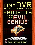 Tinyavr Microcontroller Projects for the Evil Genius (Evil Genius)