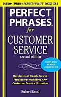 Perfect Phrases for Customer Service: Hundreds of Ready-To-Use Phrases for Handling Any Customer Service Situation (Perfect Phrases) Cover