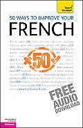 50 Ways to Improve Your French: A Teach Yourself Guide (Teach Yourself)
