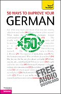 50 Ways To Improve Your German A Teach Yourself Guide with Free Audio Download
