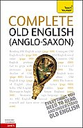 Complete Old English Anglo Saxon A Teach Yourself Guide