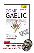 Complete Gaelic with Two Audio CDs: A Teach Yourself Guide (Teach Yourself Language)