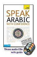Speak Arabic with Confidence with Three Audio CDs: A Teach Yourself Guide (Teach Yourself)