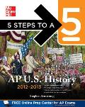 5 Steps to a 5 AP US History, 2012-2013 Edition Cover