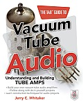 The Tab Guide to Vacuum Tube Audio: Understanding and Building Tube Amps (Tab Electronics) Cover
