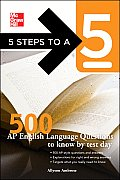 5 Steps to a 5 500 AP English Language Questions to Know by Test Day (5 Steps to a 5)