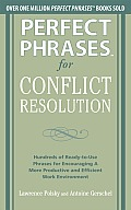 Perfect Phrases for Conflict Resolution: Hundreds of Ready-To-Use Phrases for Encouraging a More Productive and Efficient Work Environment (Perfect Phrases) Cover
